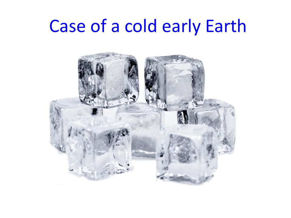 Case of a cold early Earth