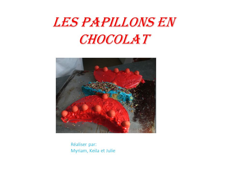 Les papillons en chocolat