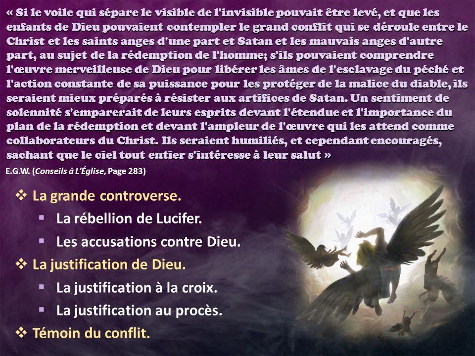 La rébellion de Lucifer. Les accusations contre Dieu.