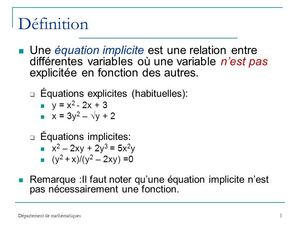 Définition Une équation implicite est une relation entre différentes variables où une variable n'est pas explicitée en fonction des autres.