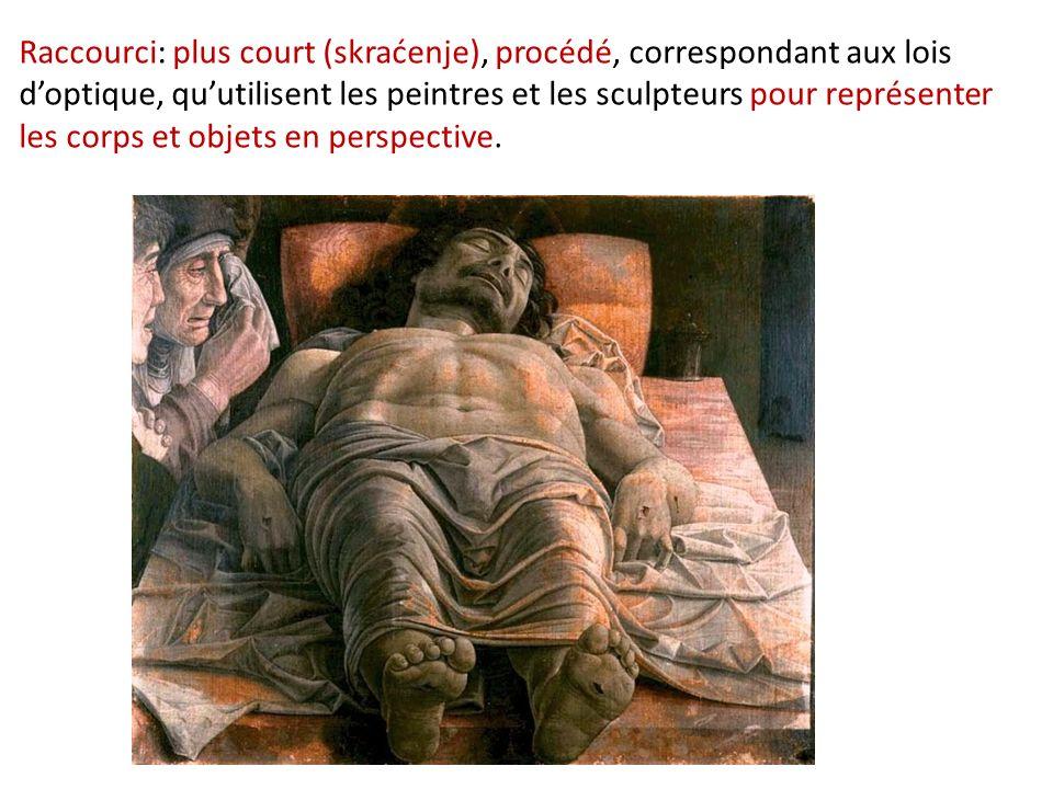Raccourci: plus court (skraćenje), procédé, correspondant aux lois d'optique, qu'utilisent les peintres et les sculpteurs pour représenter les corps et objets en perspective.
