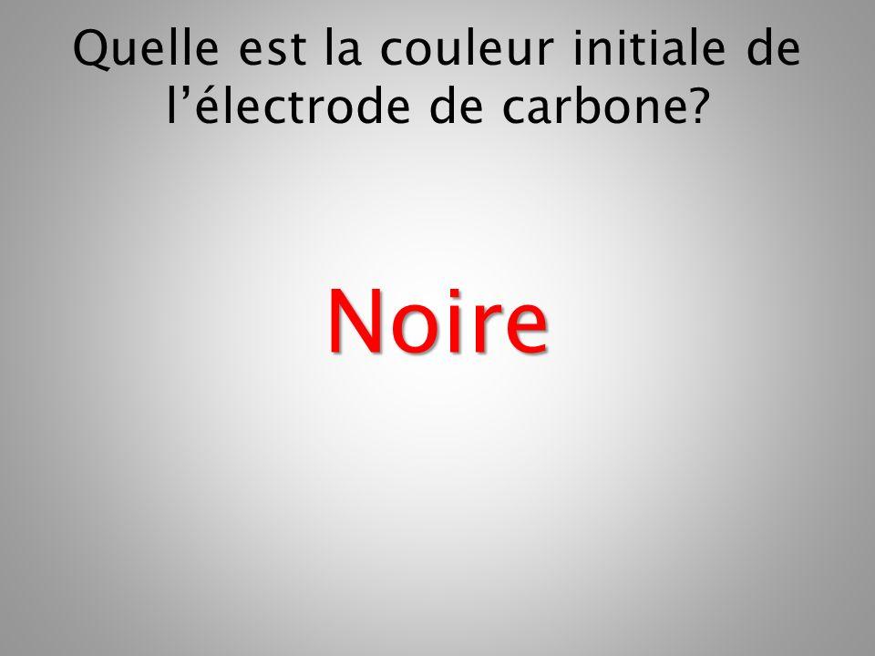 Quelle est la couleur initiale de l'électrode de carbone