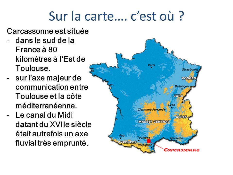 Sur la carte…. c'est où Carcassonne est située