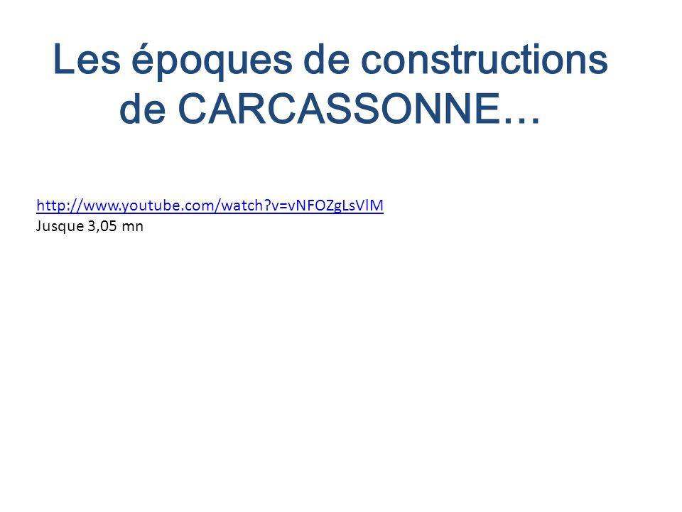 Les époques de constructions de CARCASSONNE…