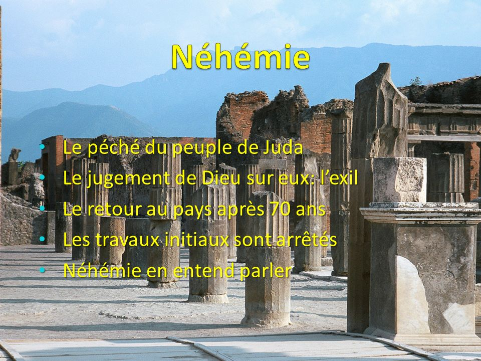 Néhémie Le péché du peuple de Juda Le jugement de Dieu sur eux: l'exil