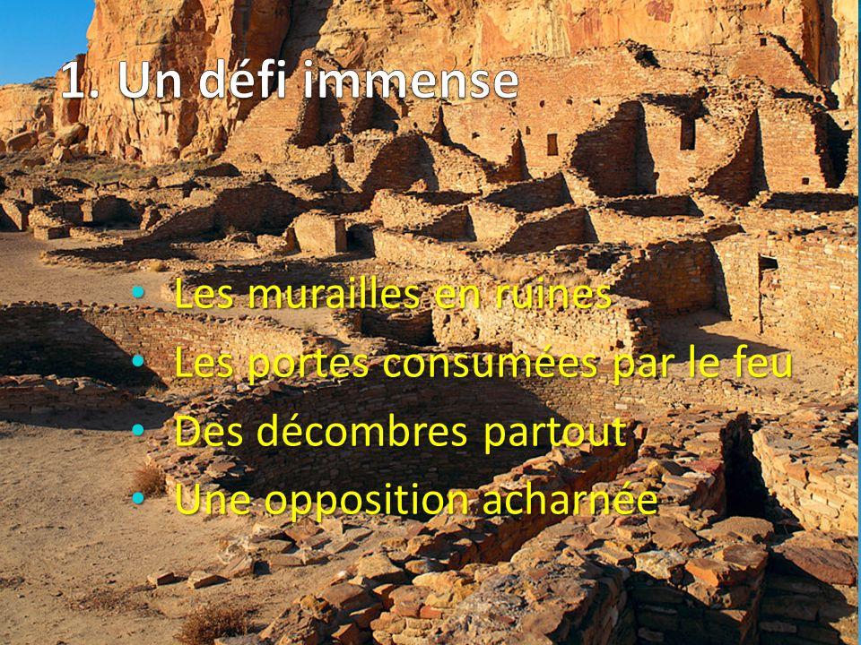 1. Un défi immense Les murailles en ruines