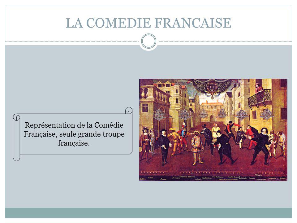 Représentation de la Comédie Française, seule grande troupe française.