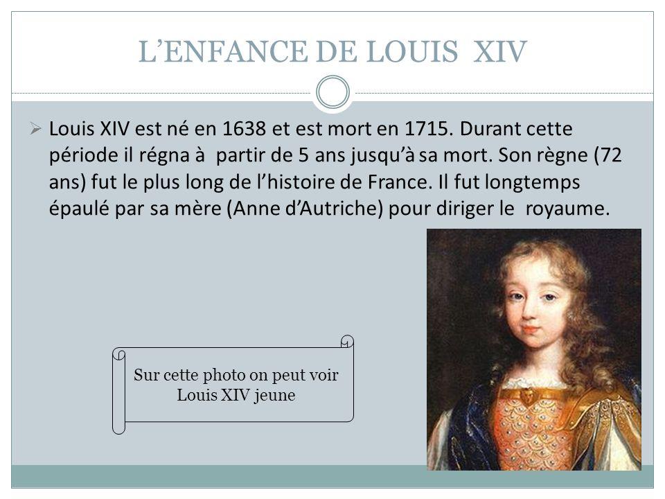 Sur cette photo on peut voir Louis XIV jeune