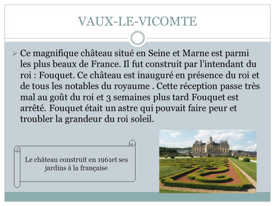 Le château construit en 1961et ses jardins à la française