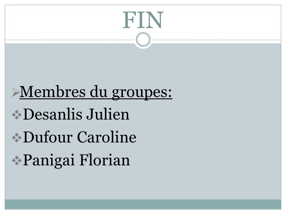 FIN Membres du groupes: Desanlis Julien Dufour Caroline