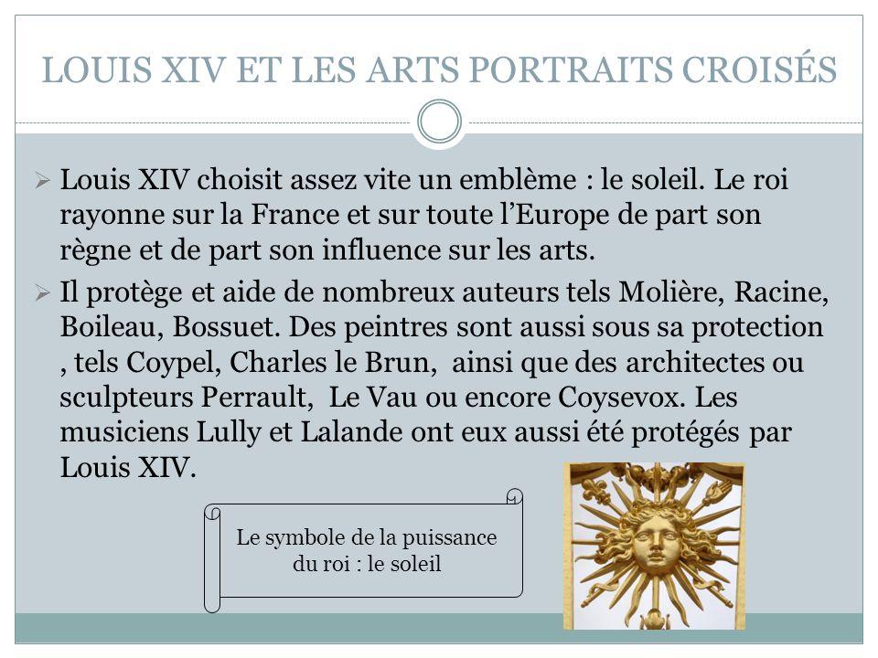 LOUIS XIV ET LES ARTS PORTRAITS CROISÉS