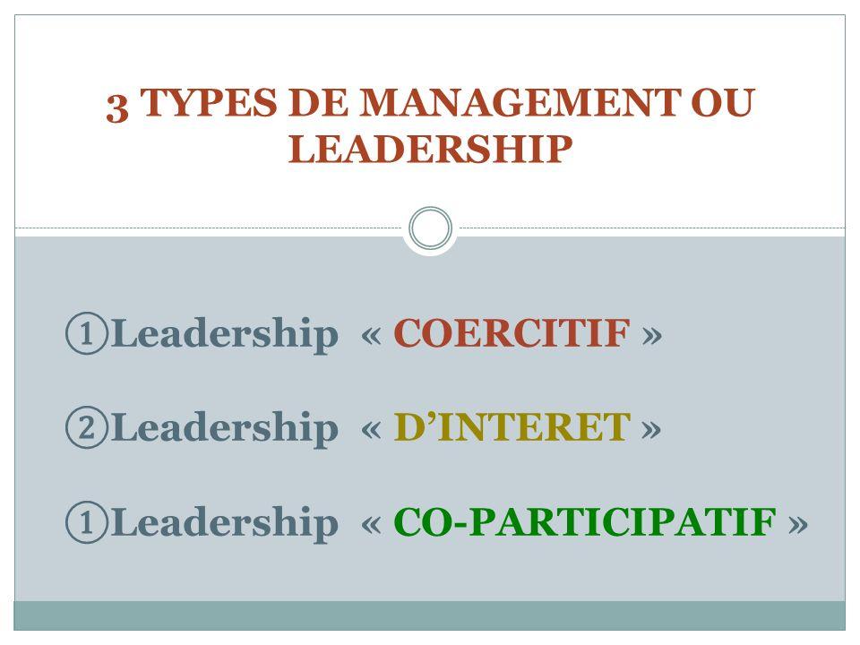 3 TYPES DE MANAGEMENT OU LEADERSHIP