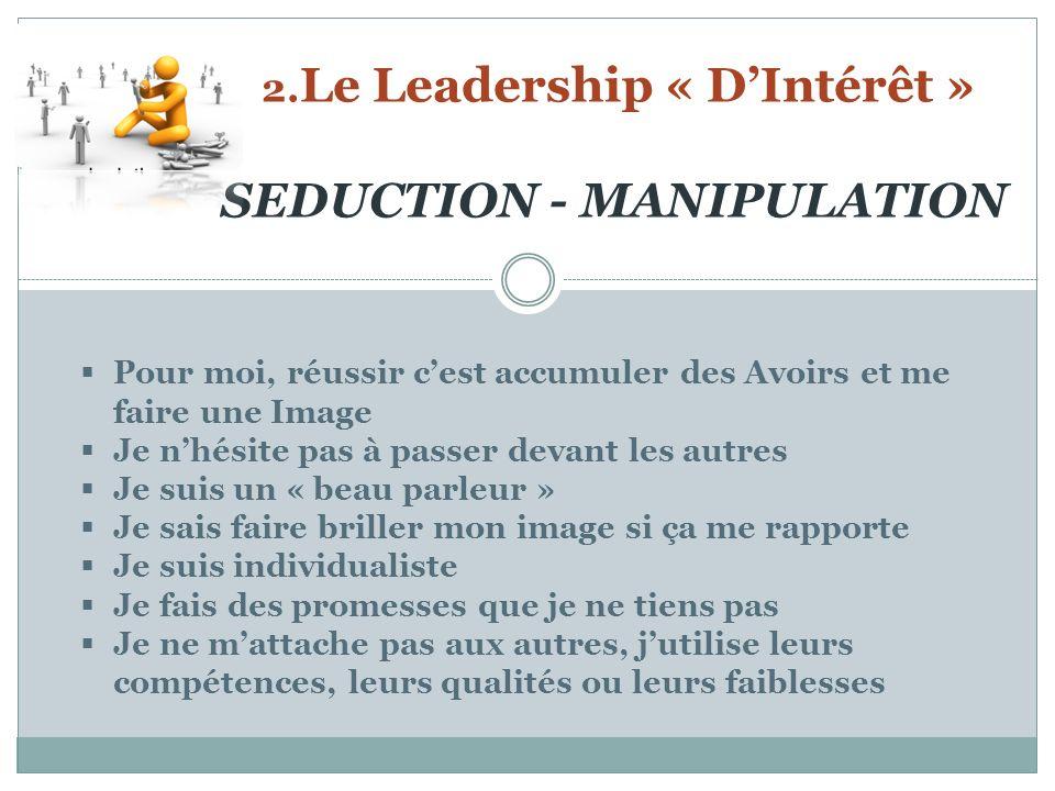 2.Le Leadership « D'Intérêt » SEDUCTION - MANIPULATION