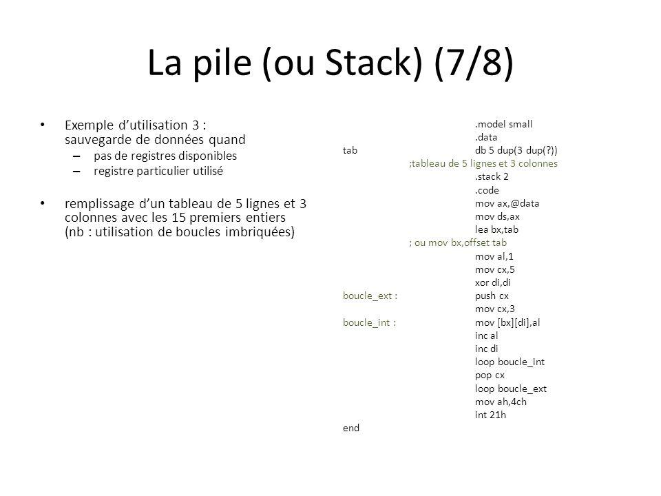 La pile (ou Stack) (7/8) Exemple d'utilisation 3 : sauvegarde de données quand. pas de registres disponibles.
