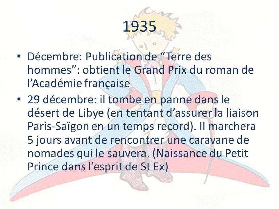 1935 Décembre: Publication de Terre des hommes : obtient le Grand Prix du roman de l'Académie française.