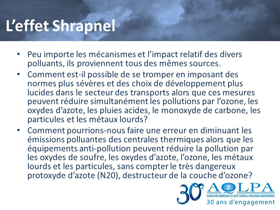 L'effet Shrapnel Peu importe les mécanismes et l'impact relatif des divers polluants, ils proviennent tous des mêmes sources.