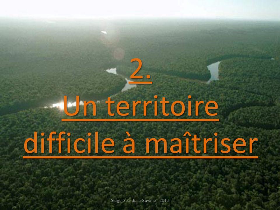 2. Un territoire difficile à maîtriser