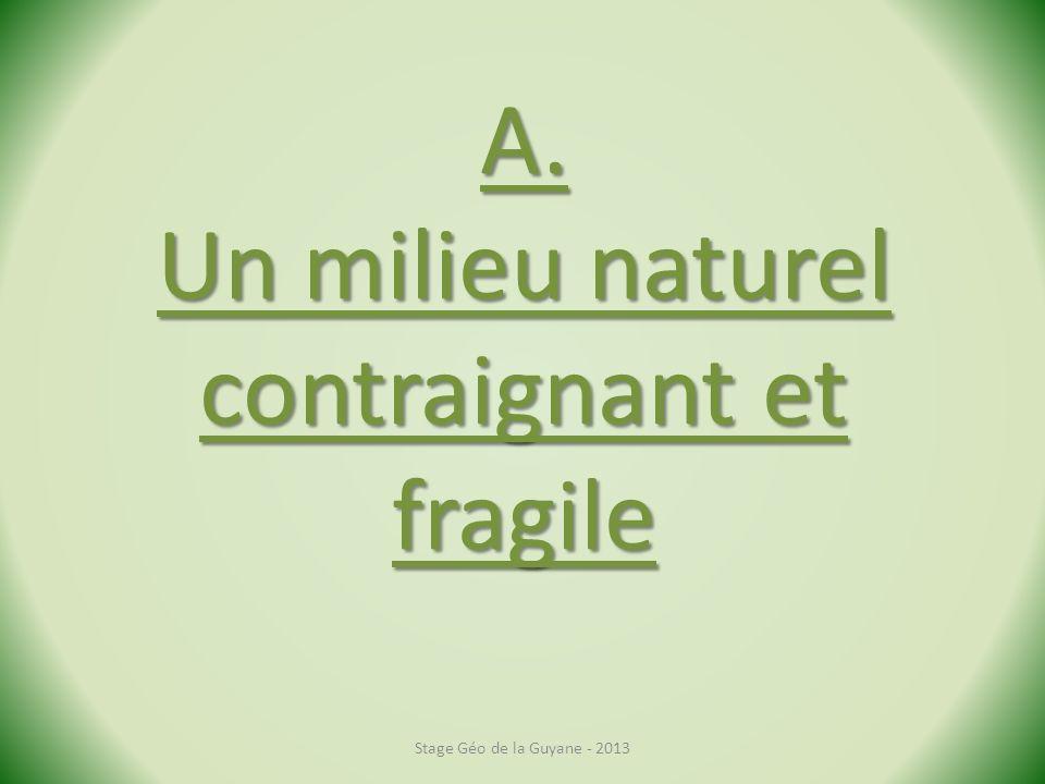 A. Un milieu naturel contraignant et fragile