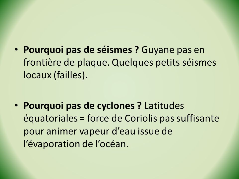 Pourquoi pas de séismes. Guyane pas en frontière de plaque