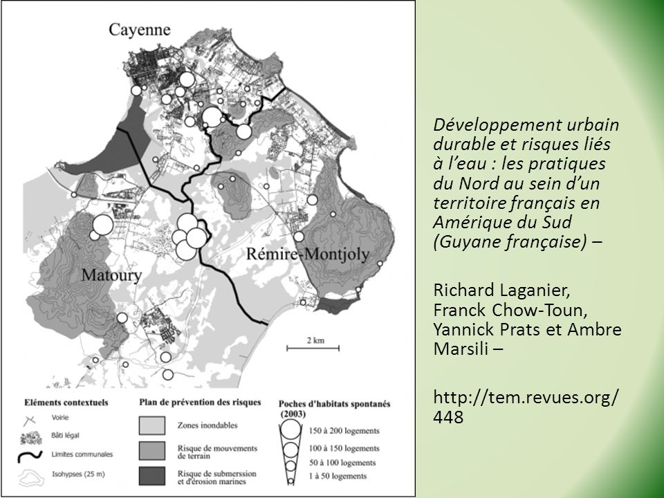 Développement urbain durable et risques liés à l'eau : les pratiques du Nord au sein d'un territoire français en Amérique du Sud (Guyane française) – Richard Laganier, Franck Chow-Toun, Yannick Prats et Ambre Marsili – http://tem.revues.org/448