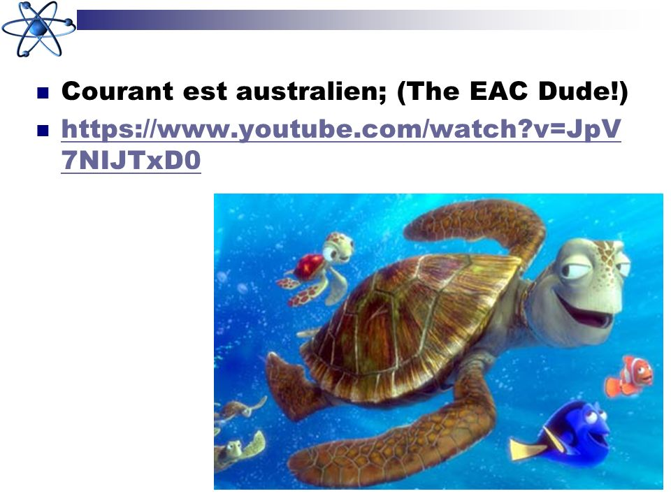 Courant est australien; (The EAC Dude!)