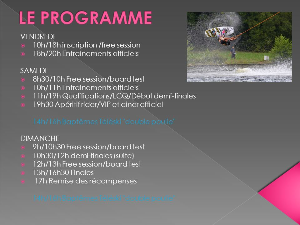 LE PROGRAMME VENDREDI 10h/18h inscription /free session