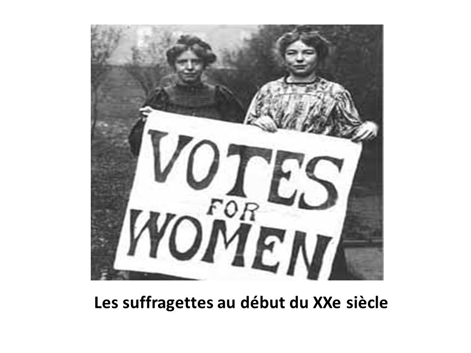 Les suffragettes au début du XXe siècle