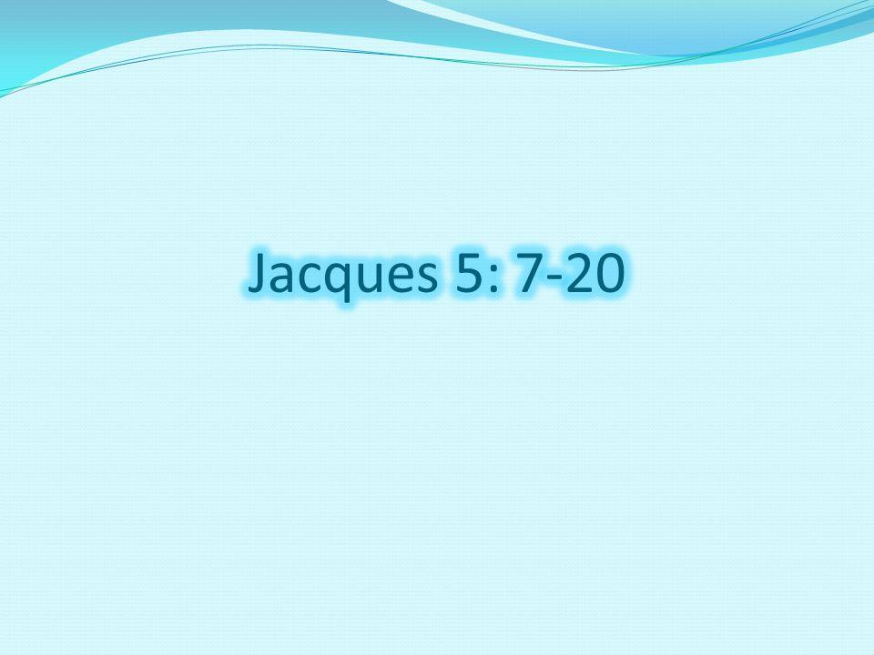 Jacques 5: 7-20