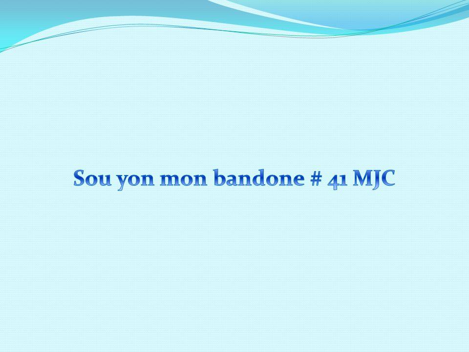 Sou yon mon bandone # 41 MJC