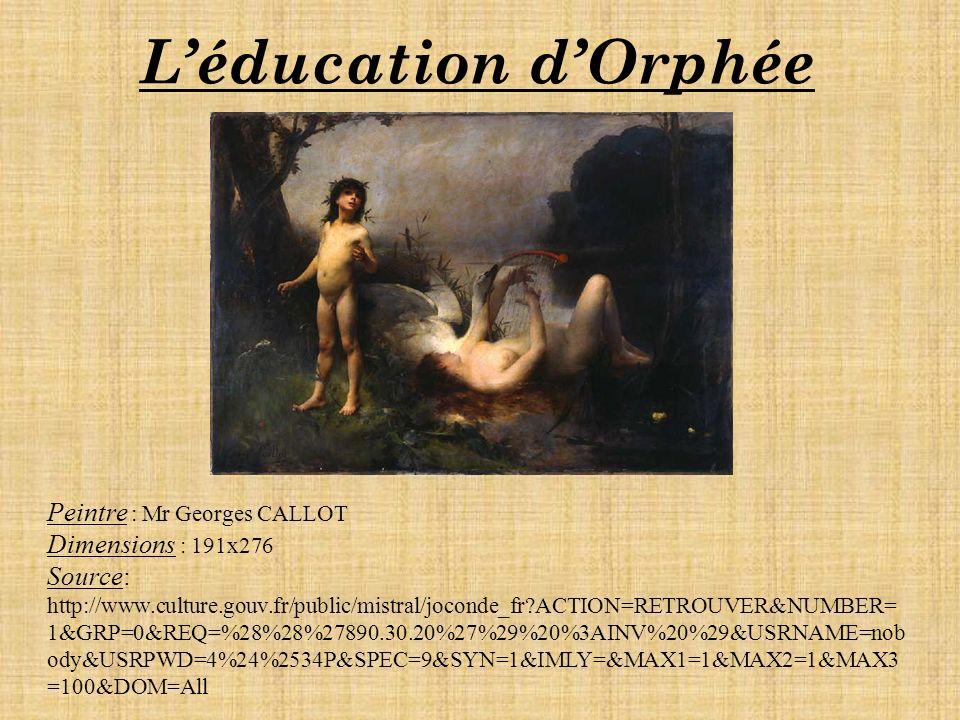 L'éducation d'Orphée Peintre : Mr Georges CALLOT Dimensions : 191x276