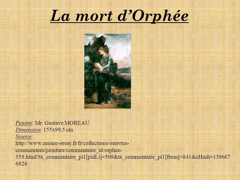 La mort d'Orphée Peintre: Mr. Gustave MOREAU Dimension: 155x99,5 cm
