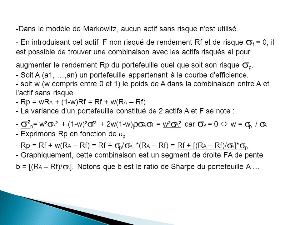 Dans le modèle de Markowitz, aucun actif sans risque n'est utilisé.