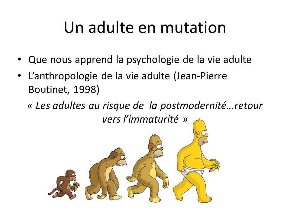 « Les adultes au risque de la postmodernité…retour vers l'immaturité »