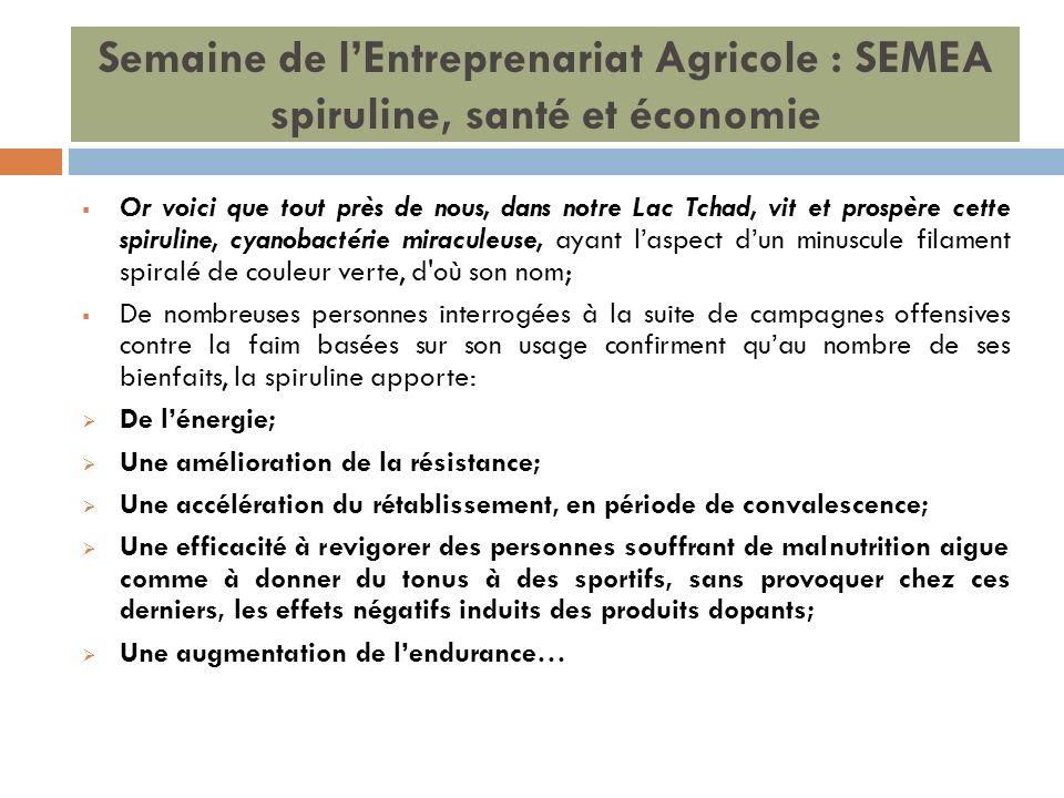 Semaine de l'Entreprenariat Agricole : SEMEA spiruline, santé et économie