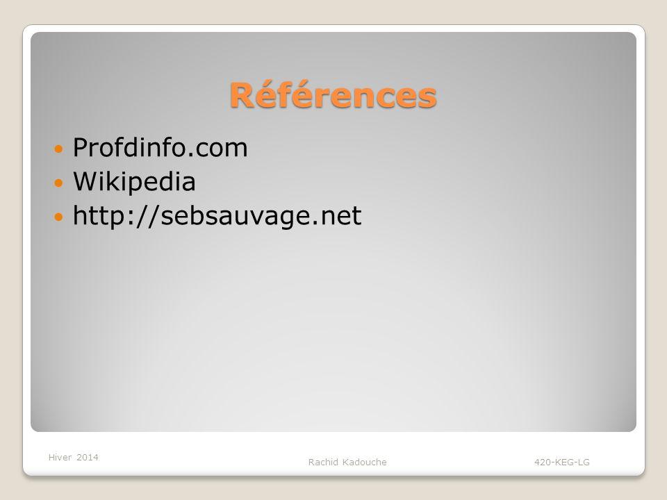 Références Profdinfo.com Wikipedia http://sebsauvage.net Hiver 2014
