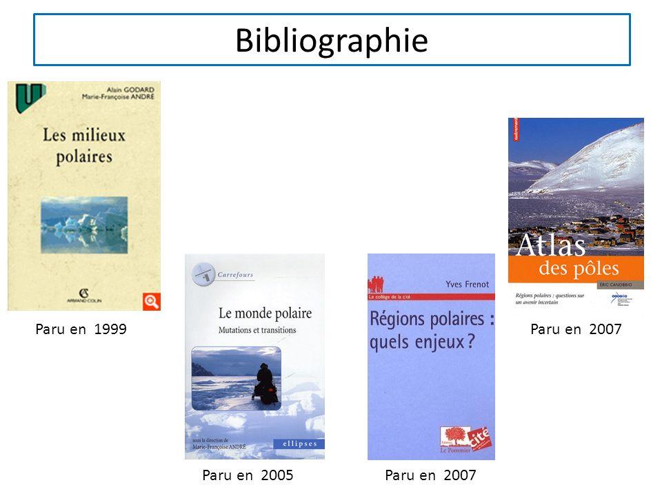 Bibliographie Paru en 1999 Paru en 2007 Paru en 2005 Paru en 2007