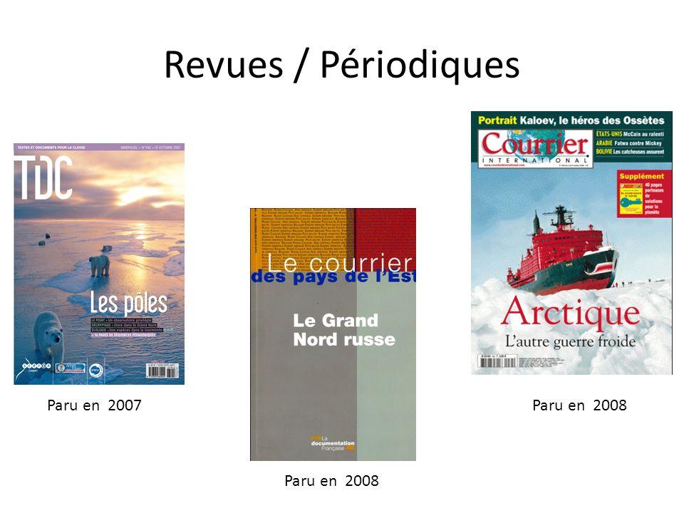 Revues / Périodiques Paru en 2007 Paru en 2008 Paru en 2008