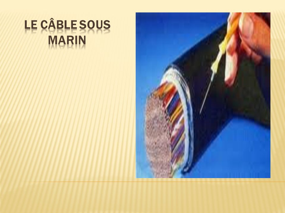 Le câble sous marin