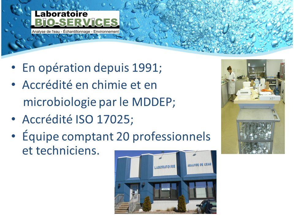 En opération depuis 1991; Accrédité en chimie et en. microbiologie par le MDDEP; Accrédité ISO 17025;