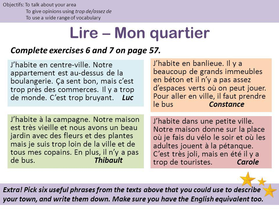 Lire – Mon quartier Complete exercises 6 and 7 on page 57.