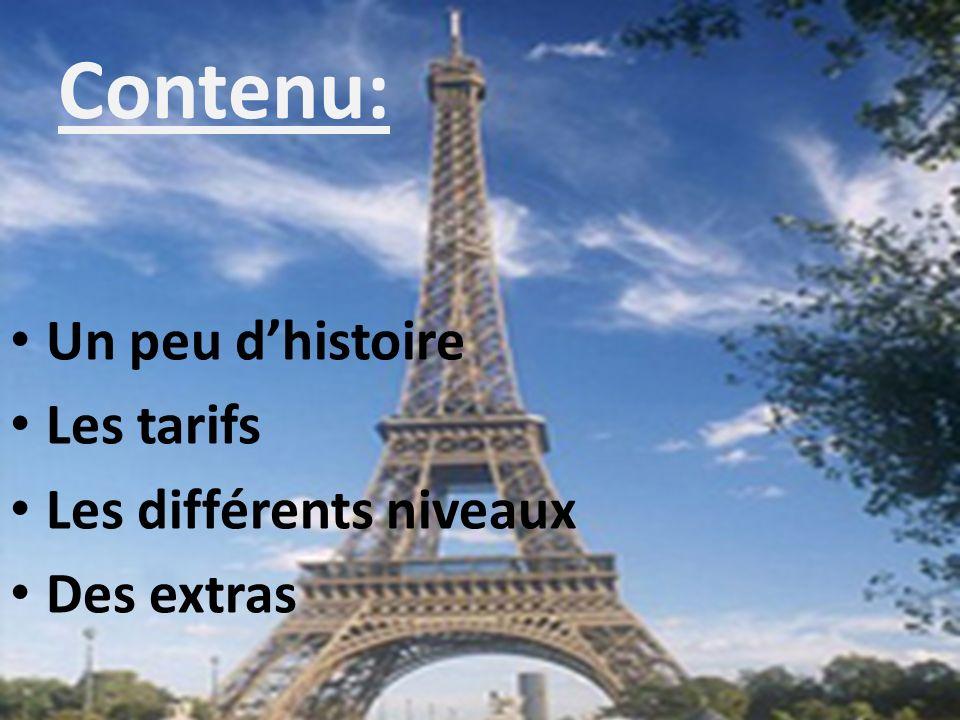 Contenu: Un peu d'histoire Les tarifs Les différents niveaux