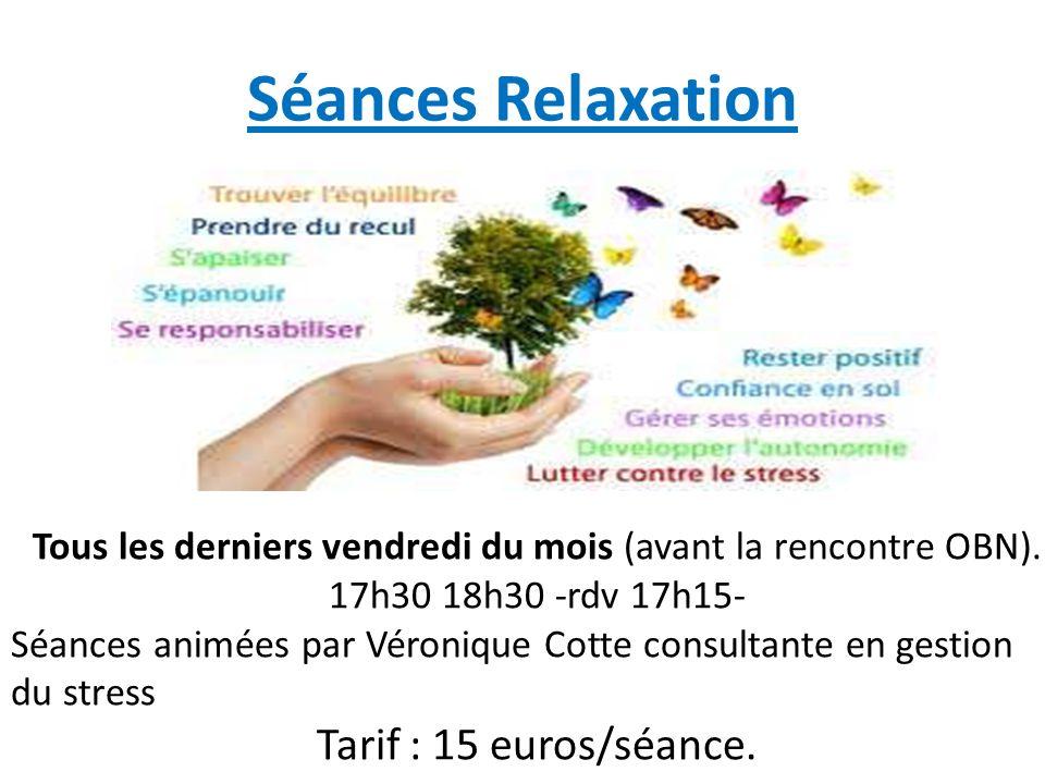 Séances Relaxation Tarif : 15 euros/séance.