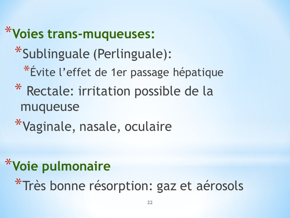 Voies trans-muqueuses: Sublinguale (Perlinguale):