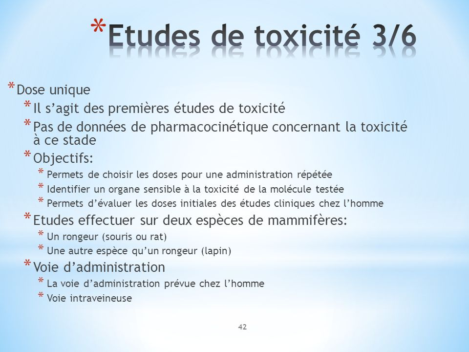Etudes de toxicité 3/6 Dose unique