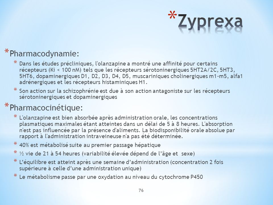Zyprexa Pharmacodynamie: Pharmacocinétique: