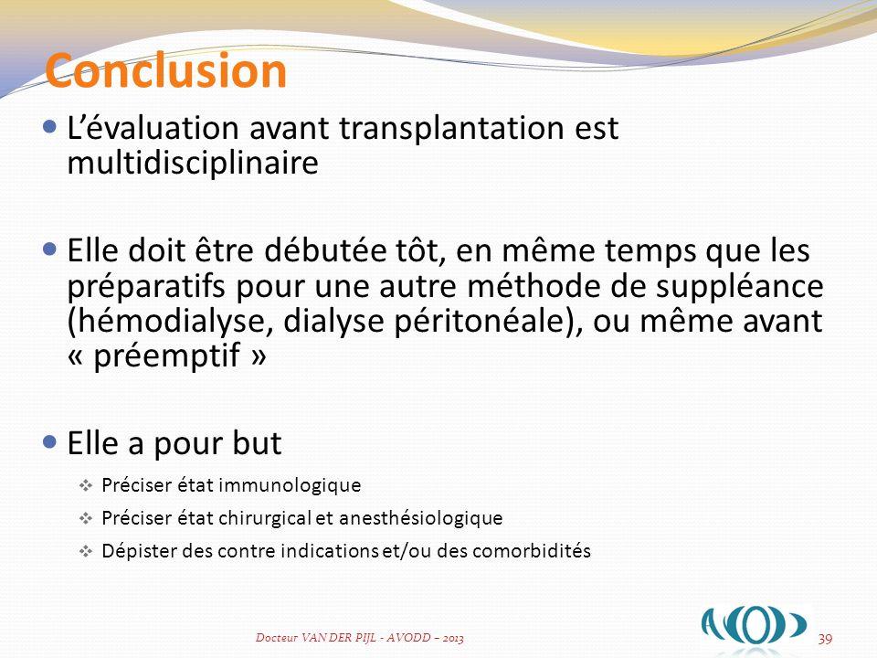 Conclusion L'évaluation avant transplantation est multidisciplinaire