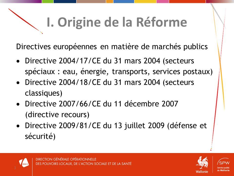 I. Origine de la Réforme Directives européennes en matière de marchés publics.