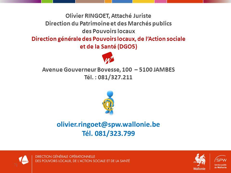 olivier.ringoet@spw.wallonie.be Tél. 081/323.799