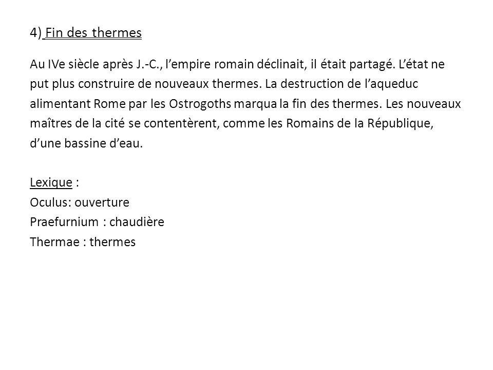 4) Fin des thermes