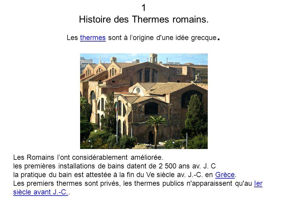 1 Histoire des Thermes romains